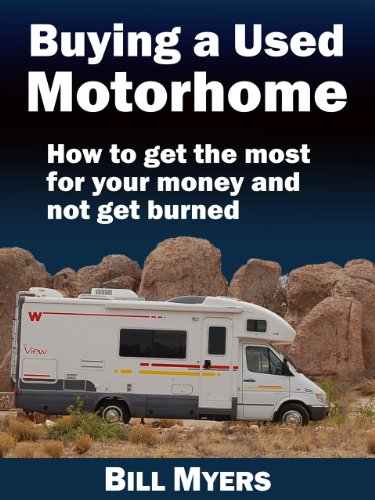 Buying a Used Motorhome  How to get the most for your money and not get burned updated March 2017
