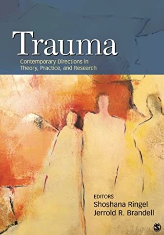 Trauma: Contemporary Directions in Theory, Practice, and Research (Clinical Research In Practice)
