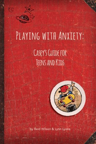 51ZnFnHct5L - Playing with Anxiety: Casey's Guide for Teens and Kids