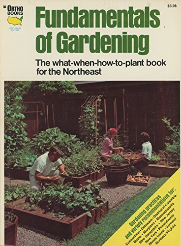Fundamentals of gardening : the what-when-how-to-plant book for the South. [Ortho Books Series] [South Edition] [Gardening Truths; Starting from Seed; Transplanting; Direct Seeding Indoors; Tomatoes; Fruits & Nuts; Bulbs; Pruning; etc