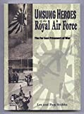 img - for Unsung Heroes of the Royal Air Force: The Far East Prisoners of War book / textbook / text book