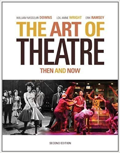 Book The Art of Theatre: Then and Now by Downs, William Missouri, Wright, Ramsey, Erik 2nd (second) Edition [Paperback(2008)]