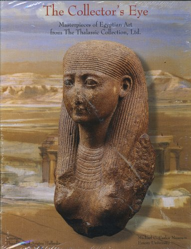 The Collector's Eye: Masterpieces of Egyptian Art from the Thalassic Collection, Ltd.