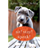 Sit! Stay! Speak!: A Novel