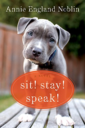 Sit! Stay! Speak!: A Novel cover