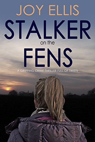 (STALKER ON THE FENS a gripping crime thriller full of twists)