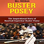 Buster Posey: The Inspirational Story of Baseball Superstar Buster Posey | Bill Redban