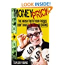 Money Prick - The Harsh Truth Your Friends Don't Have The Balls or Brains To Tell You