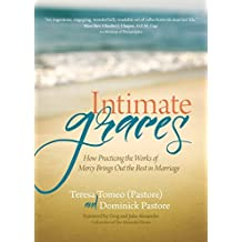 Intimate Graces: How Practicing the Works of Mercy Brings Out the Best in Marriage