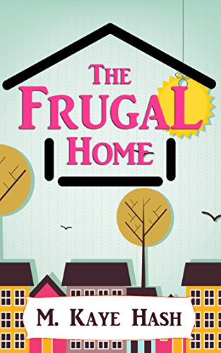 The Frugal Home by [Hash, M. Kaye]