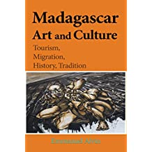 Madagascar Art and Culture: Tourism, Migration, History, Tradition
