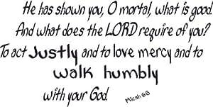 Micah 6:8, Vinyl Wall Art, Shown Mortal Man Good Justice Mercy Walk Humbly W God