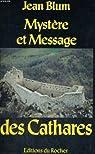 Mystère et message des Cathares par Blum