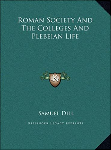 Roman Society And The Colleges And Plebeian Life