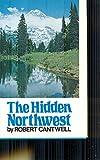 The Hidden Northwest 9780397008711