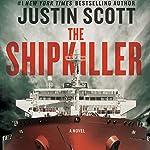 The Shipkiller: A Novel | Justin Scott