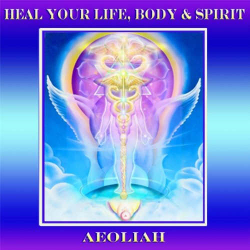 Heal Your Life, Body, & Spirit