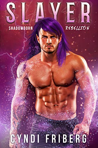 Slayer (Shadowborn Rebellion Book 1) by [Friberg, Cyndi]