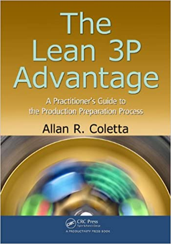The lean 3p advantage a practitioners guide to the production the lean 3p advantage a practitioners guide to the production preparation process allan r coletta ebook amazon fandeluxe Image collections