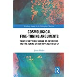 Cosmological Fine-Tuning Arguments: What (if Anything) Should We Infer from the Fine-Tuning of Our Universe for Life? (Routle