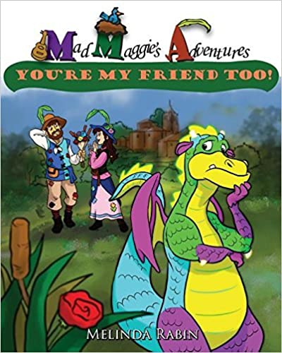 Mad Maggie's Adventures: You're My Friend Too by Melinda Rabin (2014-11-01)