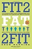 Fit2Fat2Fit, Drew Manning and Bradley Ryan Pierce, 0062194216