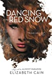 Dancing in the Red Snow by Elizabeth Cain (2014-07-16)