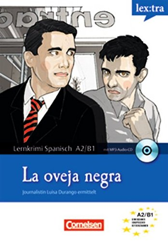 Lextra - Spanisch - Lernkrimis: Journalistin Luisa Durango ermittelt: A2/B1 - La oveja negra: Krimi-Lektüre mit MP3-Hörbuch