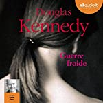 Guerre froide | Douglas Kennedy