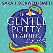 The Gentle Potty Training Book: The calmer, easier approach to toilet training | Sarah Ockwell-Smith
