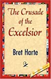 The Crusade of the Excelsior, Bret Harte, 1421844249