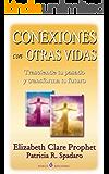 Conexiones con otras vidas (Spanish Edition)