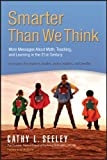 Smarter Than We Think, Cathy L. Seeley, 1935099361