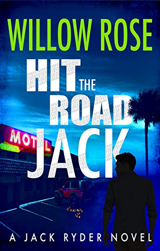 Hit the Road Jack: A wickedly suspenseful serial killer thriller (Jack Ryder Book 1) by [Rose, Willow]