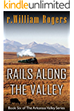 RAILS ALONG THE VALLEY - Arkansas Valley - Book 6