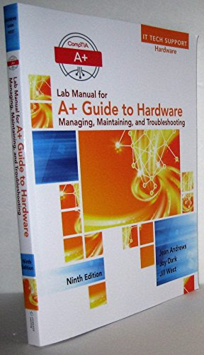 Lab Manual for Andrews' A+ Guide to Hardware, 9th