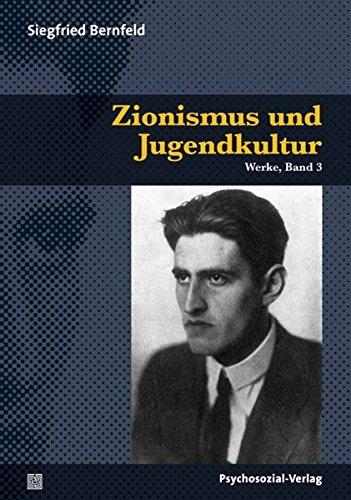 Zionismus und Jugendkultur: Werke, Band 3 (Bibliothek der Psychoanalyse)