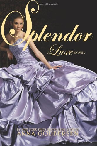 Read Online Splendor: A Luxe Novel (The Luxe) pdf