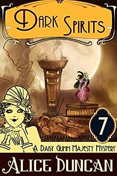 Dark Spirits (A Daisy Gumm Majesty Mystery, Book 7) by [Duncan, Alice]