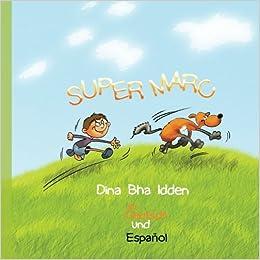 Super Mark in Deutsch und Españo: Super Marc: Volume 38