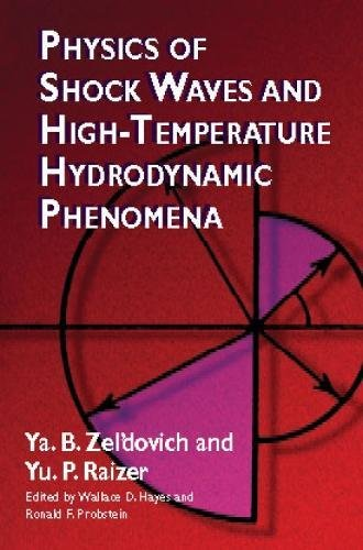 Physics of Shock Waves and High-Temperature Hydrodynamic Phenomena (Dover Books on Physics)