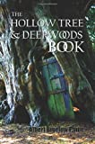 The Hollow Tree and Deep Woods Book, Being a New Edition in One Volume of the Hollow Tree and in the Deep Woods with Several New Stories and Pictu, Albert Bigelow Paine, 1781391769