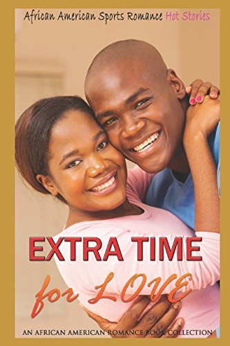 Books : Extra Time for Love: African American Sports Romance (An African American Romance Book Collection)