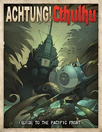 Achtung! Cthulhu Guide to the Pacific Front