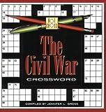 Civil War Crossword, Jennifer L. Gross, 1892514303