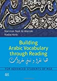 Building Arabic Vocabulary Through Reading: For Advanced Students of MSA