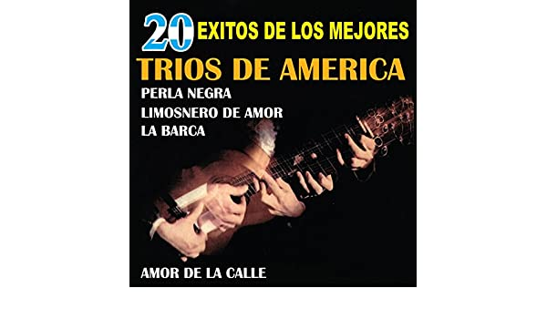 20 Exitos de los Mejores Trios de America by Various artists on Amazon Music - Amazon.com