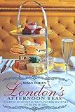 London's Afternoon Teas, Susan Cohen, 1847739938