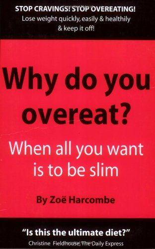 Why Do You Overeat?: When All You Want Is to Be Slim pdf