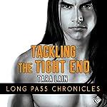 Tackling the Tight End: The Long Pass Chronicles | Tara Lain